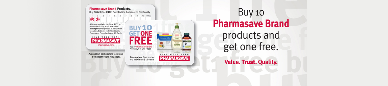 Pharmasave Loyalty Card, Buy 10 get 1 Free (Restrictions Apply)